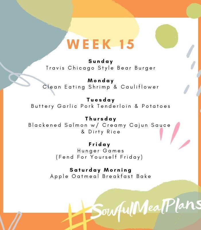 Week 15 Meal Plan!